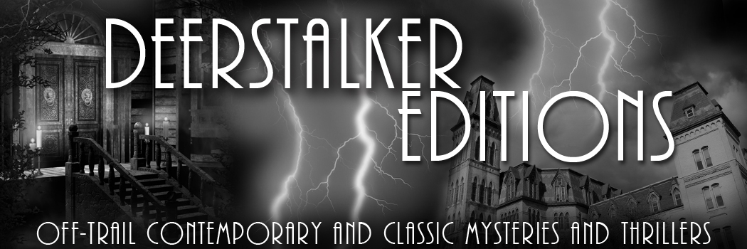 Deerstalker Editions: Off-Trail Contemporary and Classic Mysteries and Thrillers