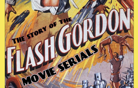 THE STORY OF THE FLASH GORDON MOVIE SERIALS by Charles Lee Jackson II