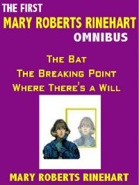 the-first-mary-roberts-rinehart-omnibus-the-bat-the-breaking-point-where-theres-a-will-jpg