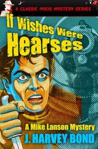bond_lanson_if-wishes-were-hearses-jpg